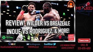 REVIEW! Wilder vs Breazeale💣Inoue vs Rodriguez👀Taylor vs Baranchyk🔥& More!🎙
