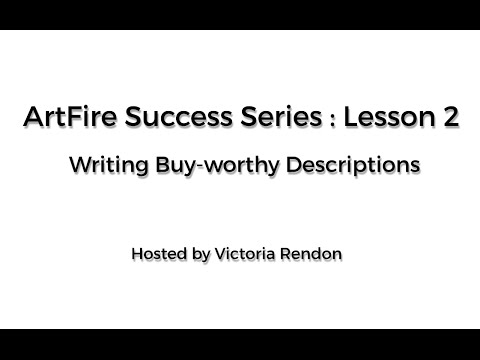 Lesson 2: Writing Buy-worthy Descriptions - ArtFire Success Series