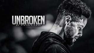 Stephen Curry - UNBROKEN - 2021 Motivation