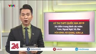 Bộ GD& ĐT công bố điểm thi THPT quốc gia | VTV24