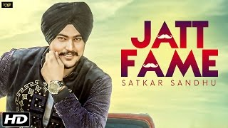 Jatt Fame – Satkar Sandhu Ft Lil Daku