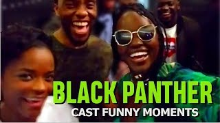 BLACK PANTHER CAST FUNNY MOMENTS