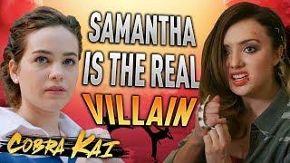 Cobra Kai: Samantha Is The REAL Villain   The Karate Kid