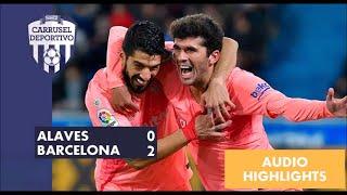 ALAVES 0 - 2 FC BARCELONA: los goles en Carrusel Deportivo