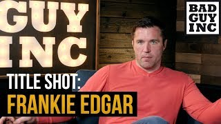 The case for Frankie Edgar's title shot...