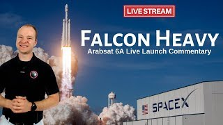 SpaceX Falcon Heavy Arabsat 6A 🔴 Live Launch Commentary