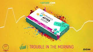 """V'ghn - Trouble In The Morning (Morning After Riddim) """"2019 Soca"""" (Official Audio)"""