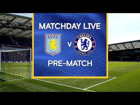 Matchday Live: Aston Villa v Chelsea | Pre-Match | Premier League Matchday