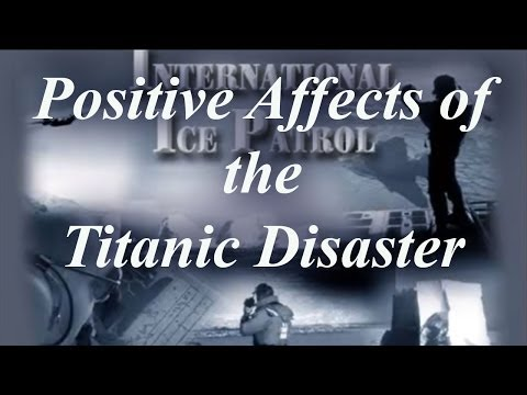 Positive Affects of the Titanic Disaster