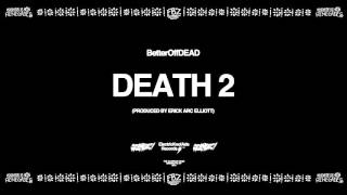 Death 2 (Prod. By Erick Arc Elliott) | BetterOffDEAD