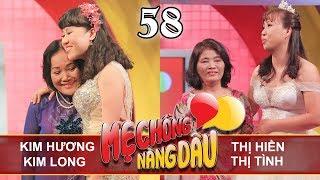 MẸ CHỒNG - NÀNG DÂU   Tập 58 UNCUT   Kim Hương - Kim Long   Nguyễn Hiền - Nguyễn Tình   210418 💛
