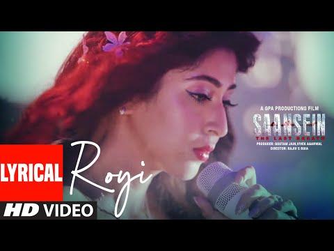 ROYI Lyrical Video | SAANSEIN | Rajneesh Duggal, Sonarika Bhadoria | SHIBANI SUR