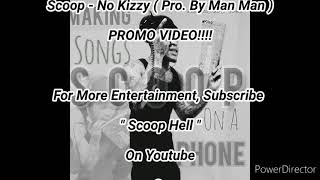 "Official Video × Scoop - No Kizzy ( Pro. By Man Man ) "" Audio "" From  * Makin Songs Ona Phone *"