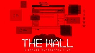 Accelerate Film Maker Project 2018 - The Wall (by Samuel Olanrewaju)