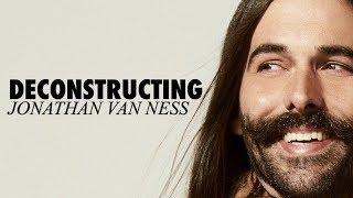 Deconstructing: Jonathan Van Ness | Video Essay