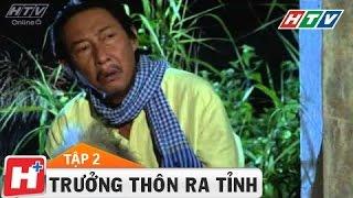 Trưởng thôn ra tỉnh   Phim hài   Tập 2