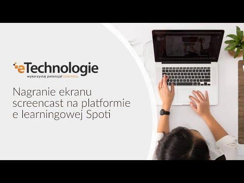 Nagranie ekranu screencast na platformie e learningowej Spoti