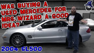 Was buying a used 2004 Mercedes SL500 for Mrs. Wizard a good idea? The CAR WIZARD gives an update