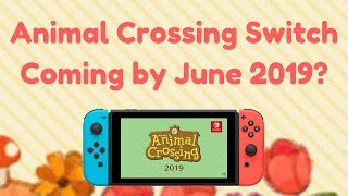 Is Animal Crossing Switch Coming By June 2019? | Comment Response