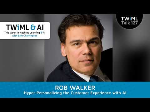 Rob Walker Interview - Hyper-Personalizing the Customer Experience w/ AI