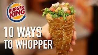 10 Ways to Whopper - Featuring the Whopperrito