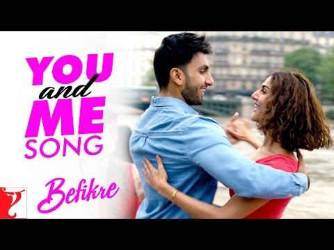 You And Me Lyrics - Befikre   Nikhil D'Souza, Rachel Varghese