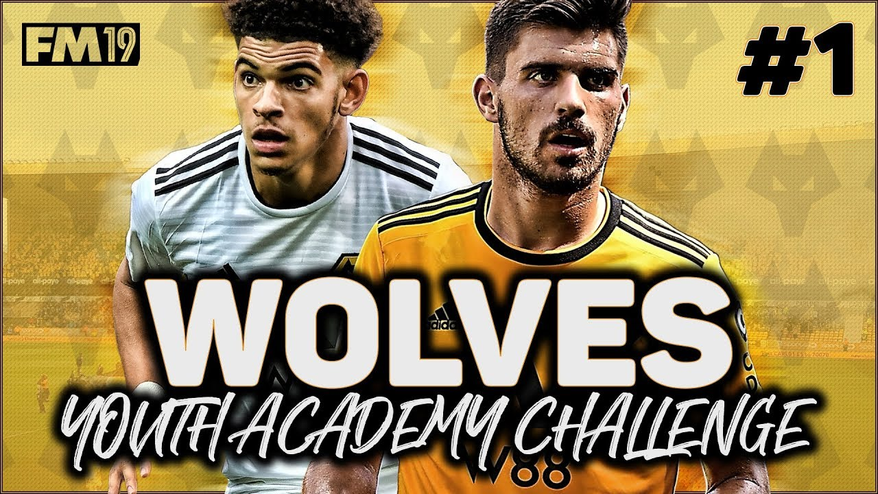 WOLVES YOUTH ACADEMY CHALLENGE #1: THE INTRODUCTION - FOOTBALL MANAGER 2019