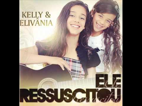 Baixar Kelly & Elivânia - O MESMO DEUS