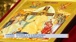 Duminica a 26-a dupa Rusalii la Catedrala Patriarhala