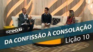 07/03/20 - Lição 10 - Da confissão à consolação