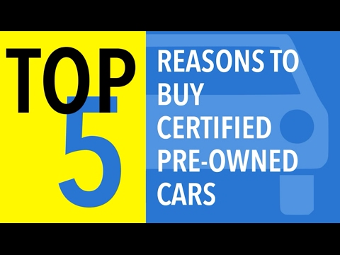 Top 5 Reasons to Buy Certified Pre-Owned Cars - CARFAX