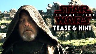Star Wars The Last Jedi Luke's Action Teased & Big Hint Revealed!