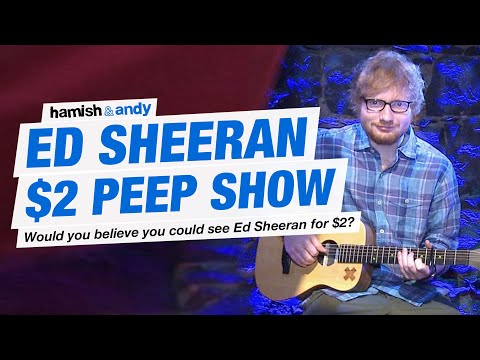 The Ed Sheeran $2 Peep Show Experiment