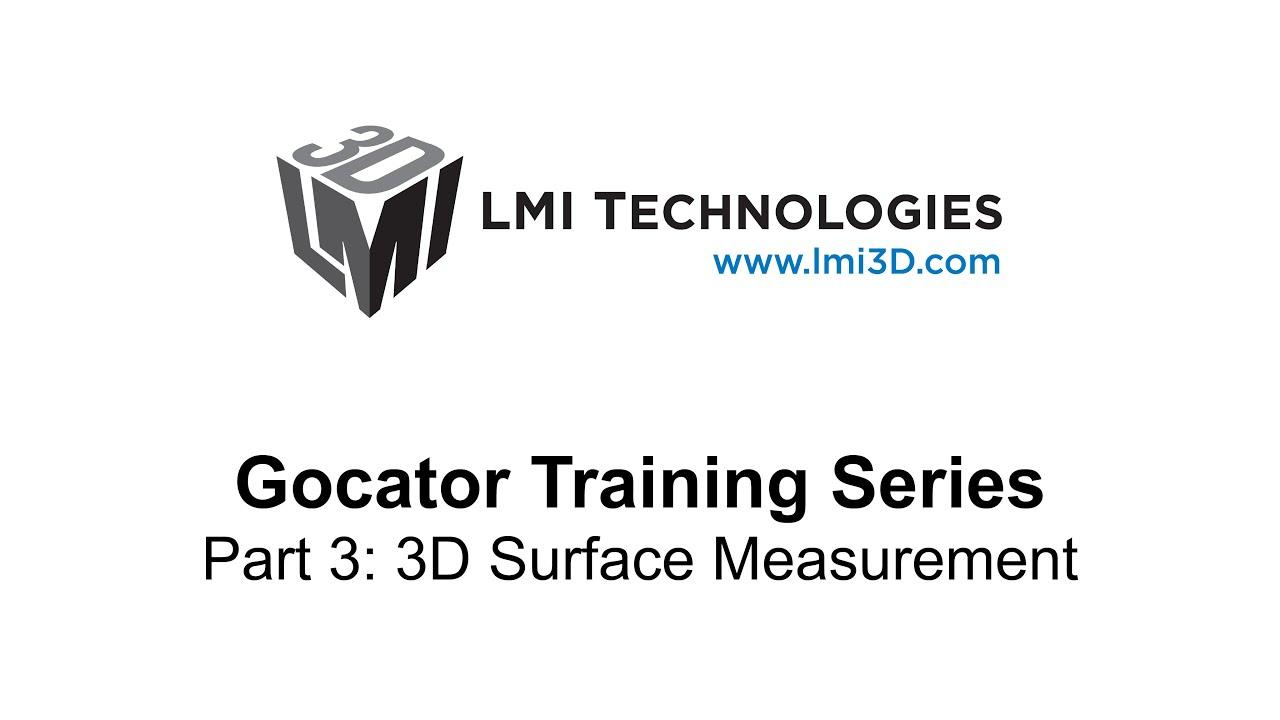 Série de formations au Gocator 2300 de LMI - 3ème partie : mesures de surface en 3D