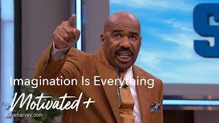 Imagination Is Everything | Motivated + | Steve Harvey