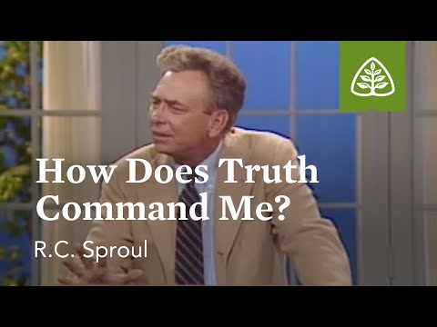 How Does Truth Command Me?: A Blueprint for Thinking with R.C. Sproul