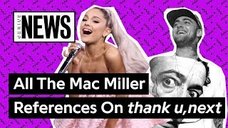 All The Mac Miller References On Ariana Grande's 'thank u, next'   Genius News