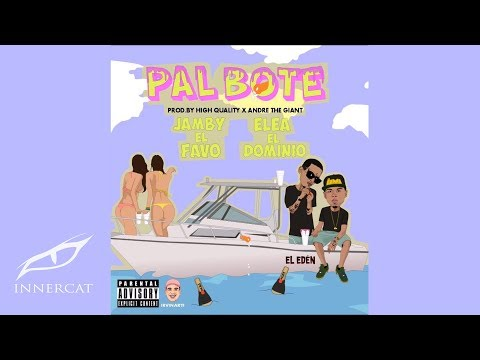 Ele A El Dominio ❌ Jamby El Favo - Pal Bote ⛵️ Prod. High Quality & Andre The Giant