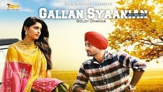 Gallan Syaanian – Goldy Dhanona Punjabi Video Download New Video HD