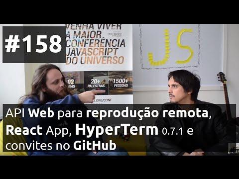 Weekly #158 - API Web para reprodução remota, React App, HyperTerm 0.7.1 e convites no GitHub