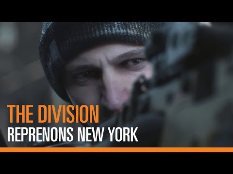 Tom Clancy's The Division - Reprenons New York - YouTube