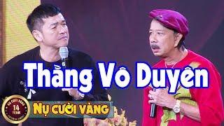Thằng Vô Duyên 2019 - Danh Hài Bảo Chung, Quang Minh | Gala Tết Vạn Lộc 2019