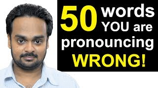 50 Words You're Pronouncing WRONGLY Right Now!   Top 50 Mispronounced English Words, Common Mistakes