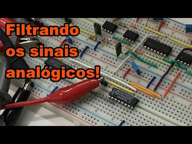 FILTRANDO OS SINAIS ANALÓGICOS | Conheça Eletrônica! #137