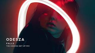 ODESZA - Falls (feat. Sasha Sloan) [The Knocks Get Up Mix]