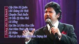 Cây đàn bỏ quên Vũ Khanh - Những ca khúc hay nhất Vũ Khanh