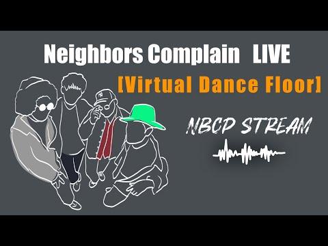 "Neighbors Complain - ""Virtual Dance Floor""【Official Live Video】"