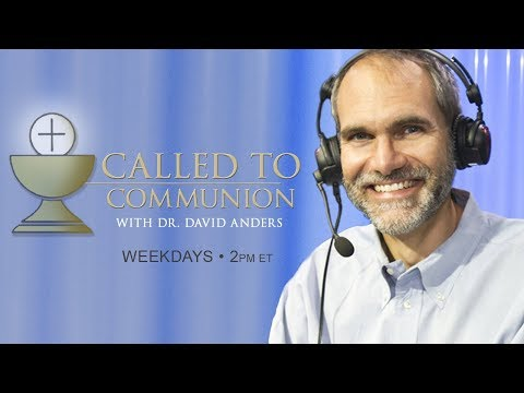 CALLED TO COMMUNION - Dr. David Anders - October 3 , 2019