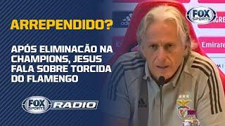 FLAMENGO: JORGE JESUS ESTÁ ARREPENDIDO DE TER VOLTADO AO BENFICA? Veja debate no FOX Sports Rádio