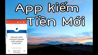 App kiếm tiền mới uy tín min 1$ đã rút - Kiếm Tiền Online - Kiếm Tiền NVH